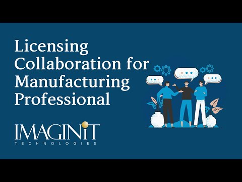 Licensing and Collaboration for Manufacturing Professionals