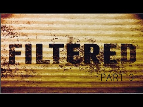 Filtered - Part 3