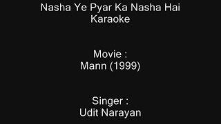 Nasha Ye Pyar Ka Nasha Hai - Karaoke - Mann (1999) - Udit Narayan