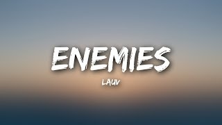 Lauv - Enemies (Lyrics)