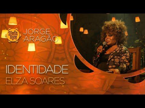 Identidade - Elza Soares (Sambabook Jorge Aragão)