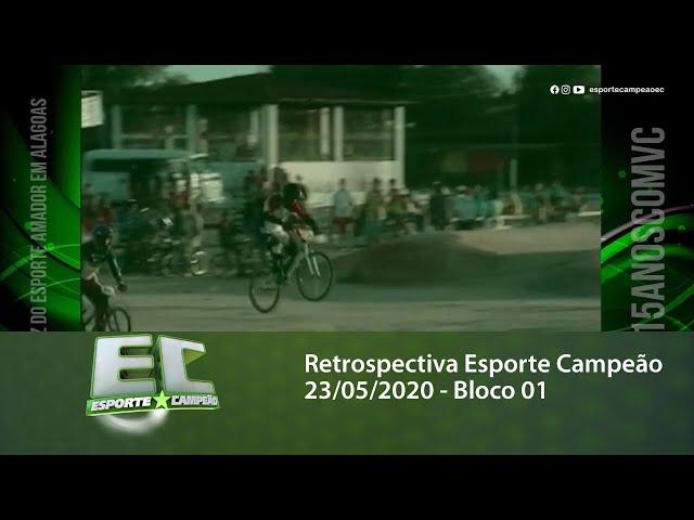 Retrospectiva Esporte Campeão 23/05/2020 - Bloco 01