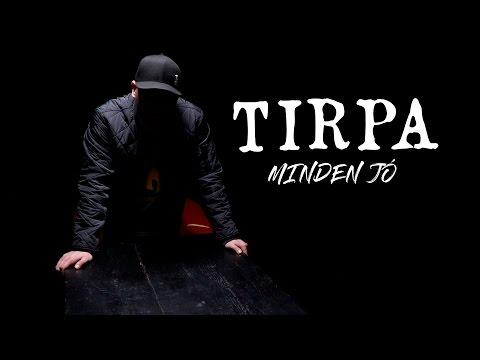 TIRPA - MINDEN JÓ (OFFICIAL MUSIC VIDEO)