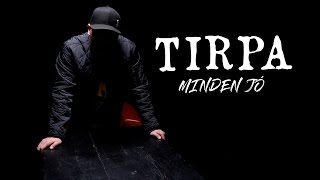 TIRPA - MINDEN JÓ (OFFICIAL MUSIC VIDEO)