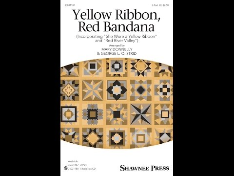 Yellow Ribbon, Red Bandana - Arranged by Mary Donnelly & George L.O. Strid