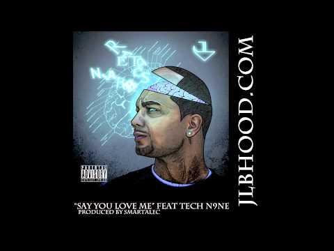 """""""Say You Love Me"""" JL ft Tech N9ne"""