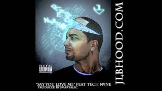 """Say You Love Me"" JL ft Tech N9ne"
