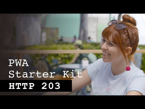 PWA Starter Kit With Monica Dinculescu - HTTP203