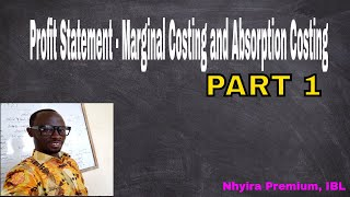 Profit Statement - Marginal Costing and Absorption Costing - Part 1
