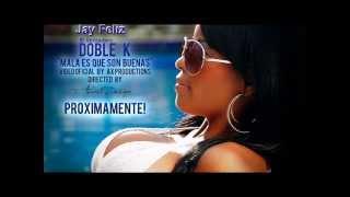 EL DobleK  - Mala es que Son Buena