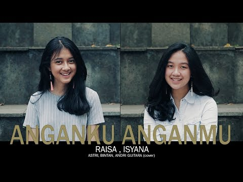 Download musik Anganku Anganmu - Raisa & Isyana (Astri, Bintan, Andri Guitara) cover Mp3 terbaik