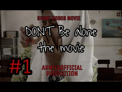 """DON'T BE ALONE""SHORT HOROR MOVIE EPISODE 1"