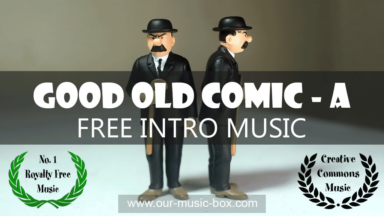Free Fast Funny Intro Music Good Old Comic Intro A Comical Royalty Free Creative Commons Youtube