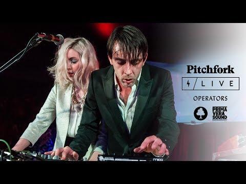 Operators @ Primavera Sound | Pitchfork Live