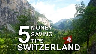 5 Money Saving Tips: Switzerland on a Travel Budget