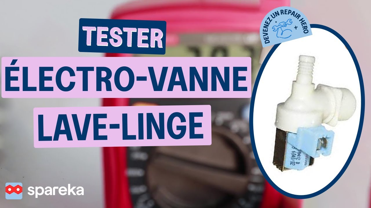 Comment tester l 39 lectrovanne de votre lave linge youtube - Demenager une machine a laver ...