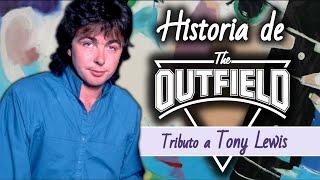 Tributo al grandioso vocalista de The Outfield, Tony Lewis. | Conoce su historia