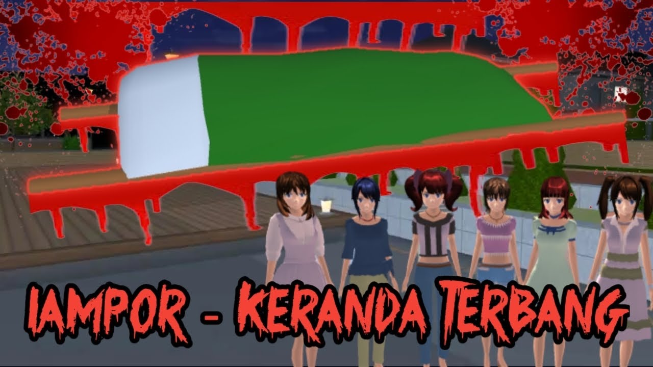 LAMPOR - KERANDA TERBANG    PART 1    HORROR MOVIE SAKURA SCHOOL SIMULATOR HOROR FILM HANTU