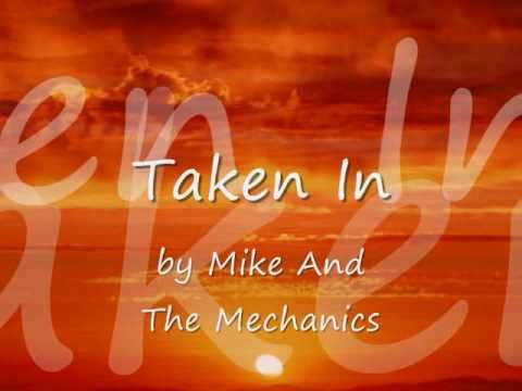 Taken In by Mike + The Mechanics...with...