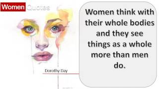 Inspiring Women Quotes By Dorothy Day - Women think with their whole bodies