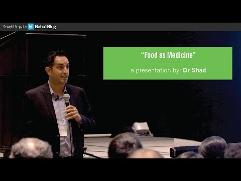 """Food as Medicine"" a presentation by Dr. Shad"