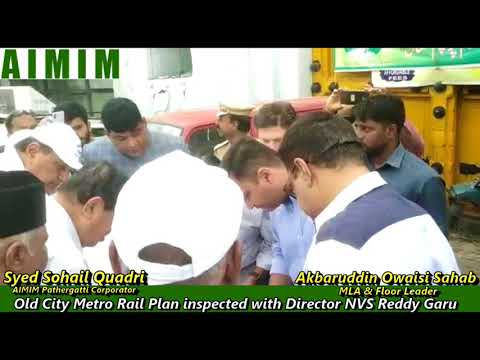 Director Metro Rail & Floor Leader AIMIM inspects Old City Metro Rail Proposal