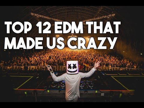 [TOP 12] EDM THAT MADE US CRAZY[PART 2]