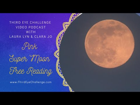Episode 112– Pink Super Moon Free Readings