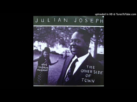 Julian Joseph - The Other Side of Town 1991 HQ Sound