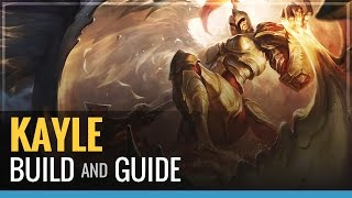 League of Legends - Kayle Build and Guide