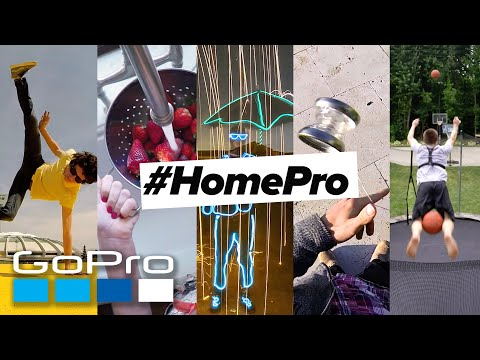 GoPro Awards: Introducing the #HomePro Challenge | Stay Creative
