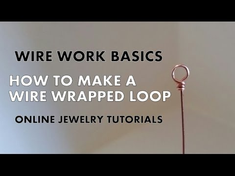 Wire Work Basics - How To Make A Wire Wrapped Loop - Online Jewelry Tutorials