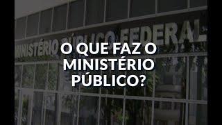 Ministério Público: o que faz?