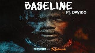 🔥🔥YCEE -BASELINE ft. DAVIDO REPRODUCED BY MYKAH