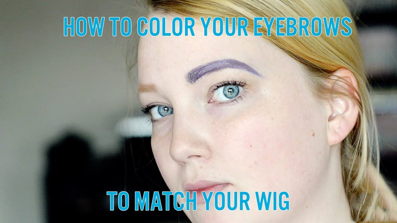 How To Color Your Eyebrows To Match Your Cosplay Wig Youtube