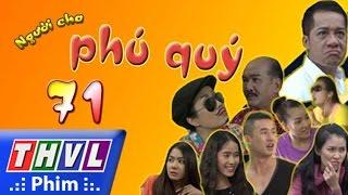 thvl  nguoi cha phu quy - tap 71