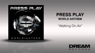 "Press Play - ""Walking On Air"" WORLD ANTHEM ON ITUNES TODAY"