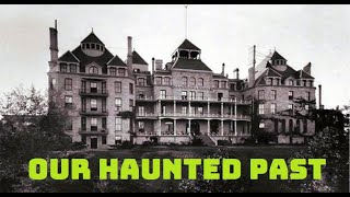 Our Haunted Past: The Crescent Hotel Pt.1