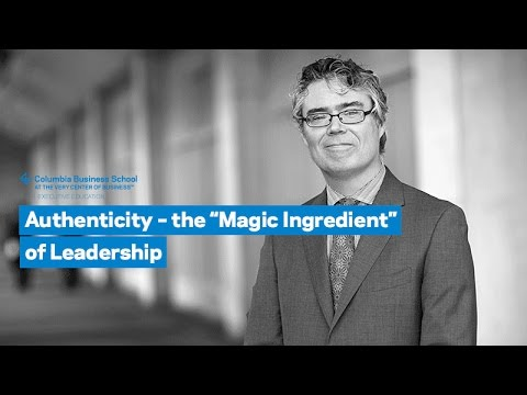"Authenticity – the ""Magic Ingredient"" of Leadership"