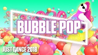 Just Dance 2018: Bubble Pop by Hyuna | Official Track Gameplay [US]