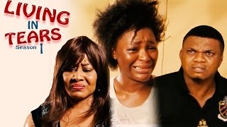 Download Video Living In Tears Season 1 - Latest Nigerian Nollywood Movie MP3 3GP MP4