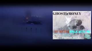 GHOSTisMONEY  LIFEWATR & WALK WITH ME VIDEO