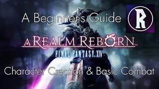 Final Fantasy XIV: A Beginner's Guide - Character Creation and Basic Combat [SPONSORED]