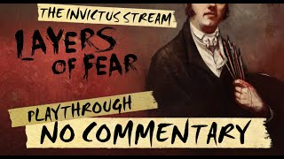 Layers of Fear FULL GAME - NO COMMENTARY PLAYTHROUGH