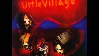 Little Village (with Ry Cooder and John Hiatt) - Do You Want My Job?