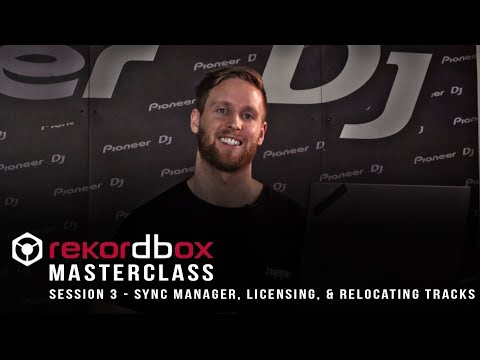 Pioneer rekordbox Master Class Session 3: Sync Manager, Licensing, & Relocating Tracks