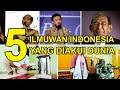 5 ILMUWAN INDONESIA YANG DIAKUI DUNIA