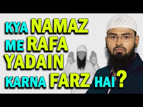 Kya Namaz Me Rafa Yadain Karna Farz Hai By Adv. Faiz Syed