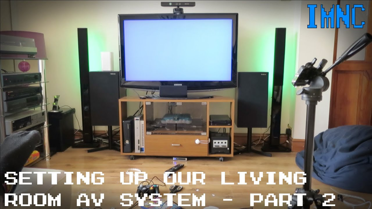 Setting Up Our Living Room Entertainment System (Part 2) | IMNC   YouTube