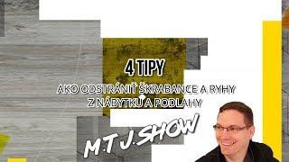 4 Tipy ako odstrániť škrabance a ryhy z nábytku a podlahy [M.T.J. Show]